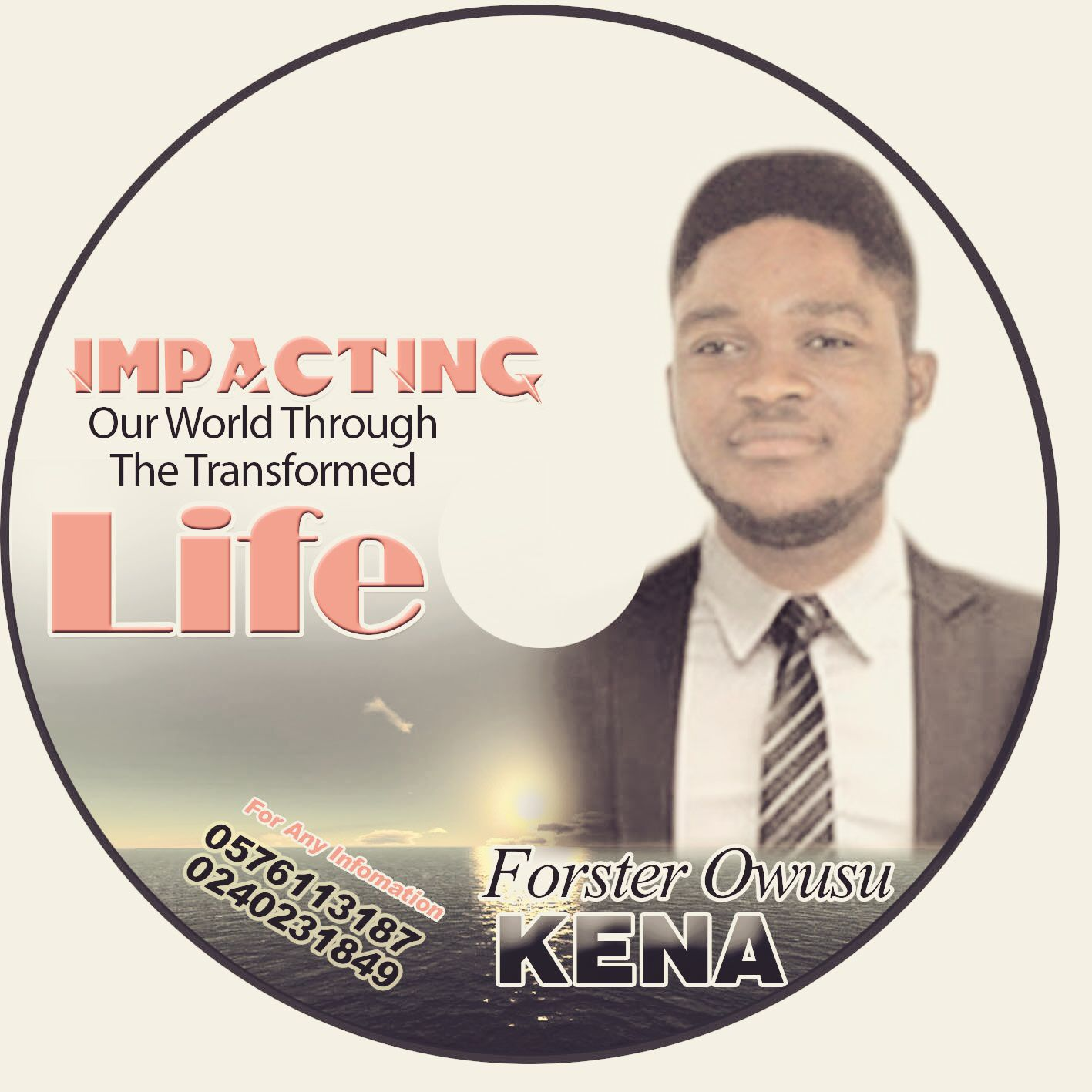 "GET FAMILIAR: Listen or Download ""Impacting Our World Through The Transformed Life"" by Forster Owusu Kena"